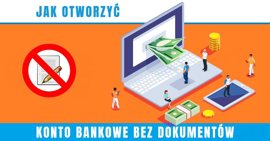 Konto bankowe bez dokumentów